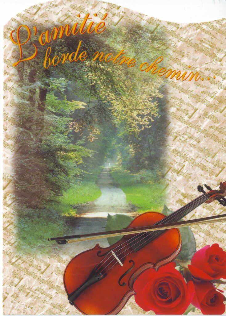 """Indexation : Violon, roses, chemin##Légende : """"L'amitié borde notre chemin...""""##Epoque : Moderne##Propriété : Fan-070-Roy"""