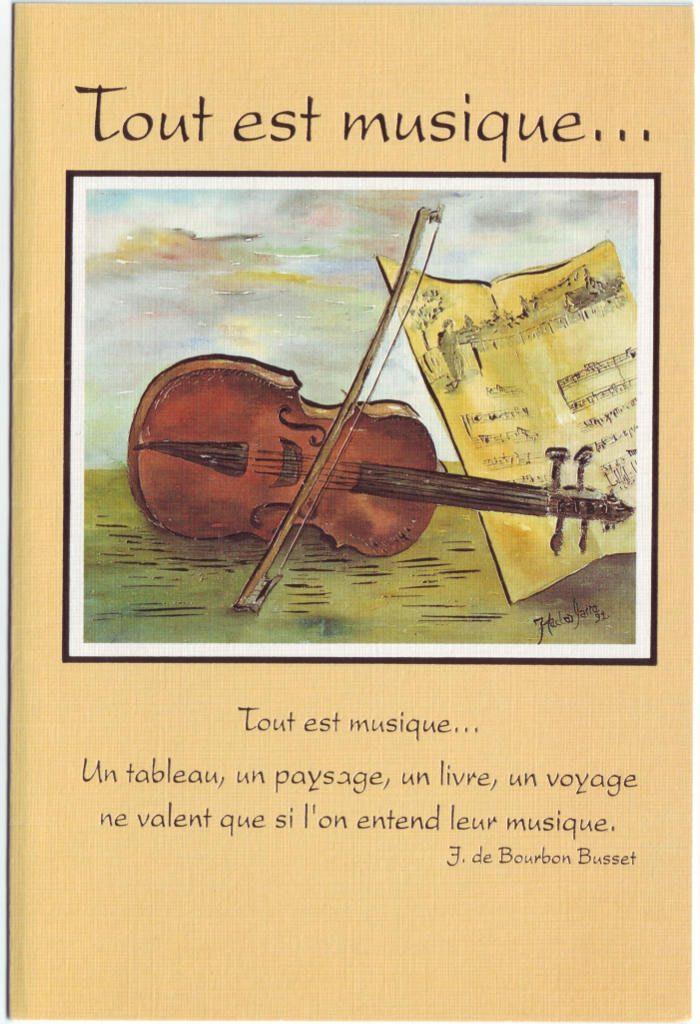 """Indexation : Violon, partition##Légende : """"Tout est musique##un tableau, un paysage, un livre, un voyage##ne valent que si l'on entend##leur musique""""##Epoque : Moderne##Propriété : Fan-084-Roy"""